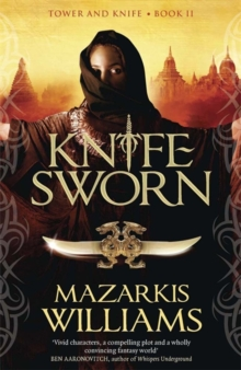 Knife-Sworn : Tower and Knife Book II, Paperback Book