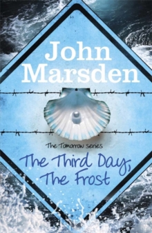 The Tomorrow Series: The Third Day, The Frost : Book 3, Paperback Book