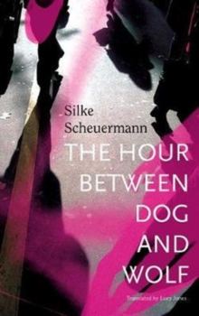 The Hour Between Dog and Wolf, Hardback Book