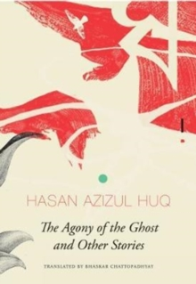 The Agony of the Ghost : And Other Stories, Paperback / softback Book
