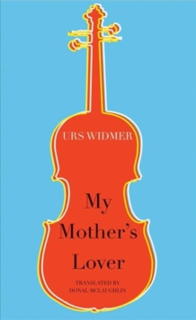 My Mother's Lover, Paperback / softback Book