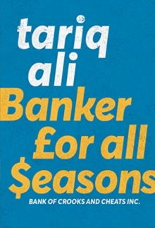 Banker for All Seasons : Bank of Crooks and Cheats Inc., Paperback / softback Book