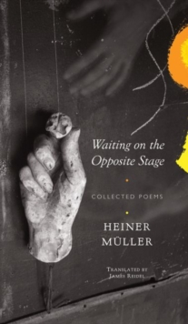 Waiting on the Opposite Stage : Collected Poems, Hardback Book