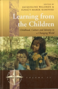 Learning from the Children : Childhood, Culture and Identity in a Changing World, Hardback Book