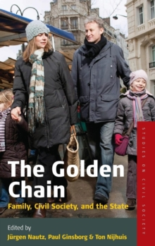 The Golden Chain : Family, Civil Society and the State, Hardback Book