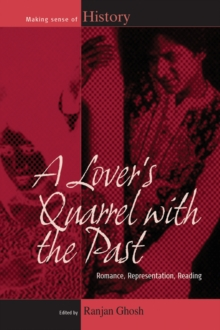 A Lover's Quarrel with the Past : Romance, Representation, Reading, Hardback Book