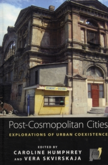 Post-cosmopolitan Cities : Explorations of Urban Coexistence, Hardback Book