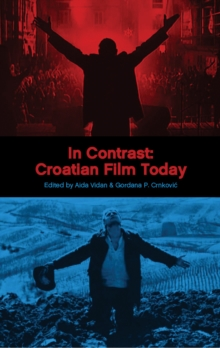 In Contrast : Croatian Film Today, Paperback / softback Book