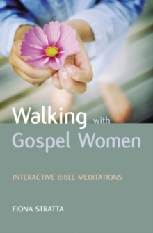 Walking with Gospel Women : Interactive Bible Meditations, Paperback Book