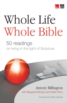Whole Life, Whole Bible : 50 Readings on Living in the Light of Scripture, Paperback Book