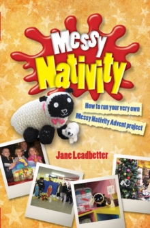 Messy Nativity : How to Run Your Very Own Messy Nativity Advent Project, Paperback Book