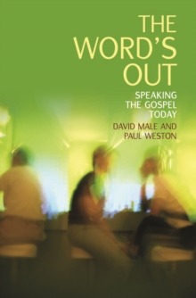 The Word's Out : Speaking the Gospel Today, Paperback Book
