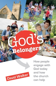 God's Belongers : How People Engage with God Today and How the Church Can Help, Paperback Book