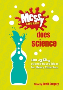 Messy Church Does Science : 100 sizzling science-based ideas for Messy Churches, Spiral bound Book