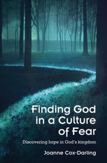 Finding God in a Culture of Fear : Discovering hope in God's kingdom, Paperback / softback Book