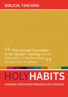Holy Habits: Biblical Teaching : Missional discipleship resources for churches, Paperback Book