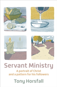 Servant Ministry : A portrait of Christ and a pattern for his followers, Paperback / softback Book