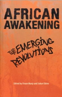 African Awakening : The Emerging Revolutions, Paperback / softback Book