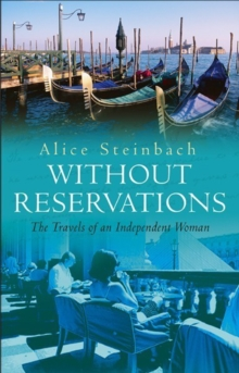 Without Reservations : The Travels Of An Independent Woman, Paperback / softback Book