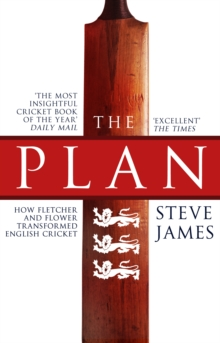 The Plan: How Fletcher and Flower Transformed English Cricket, Paperback Book