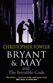 Bryant & May and the Invisible Code : (Bryant & May Book 10), Paperback / softback Book