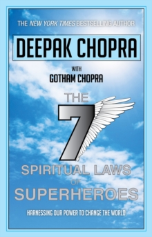 Seven Spiritual Laws of Superheroes : Harnessing Our Power to Change the World, Paperback / softback Book