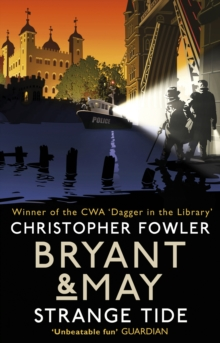 Bryant & May - Strange Tide : (Bryant & May Book 13), Paperback / softback Book