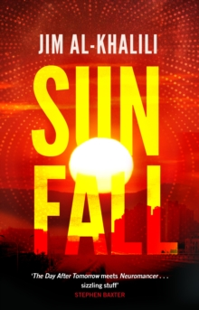 Sunfall : The cutting edge 'what-if' thriller from the celebrated scientist and BBC broadcaster, Paperback / softback Book