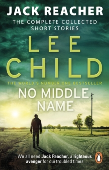No Middle Name : The Complete Collected Jack Reacher Stories, Paperback Book