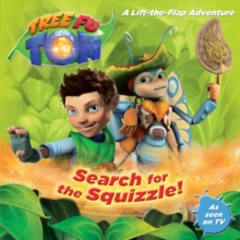 Tree Fu Tom: Search for the Squizzle! : A Lift-The-Flap Adventure, Paperback Book