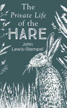 The Private Life of the Hare, Hardback Book