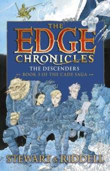 The Edge Chronicles 13: The Descenders : Third Book of Cade, Hardback Book