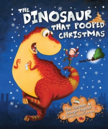 The Dinosaur That Pooped Christmas, Hardback Book