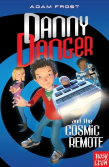 Danny Danger and the Cosmic Remote, Paperback / softback Book
