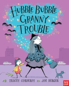 Hubble Bubble, Granny Trouble, Paperback / softback Book
