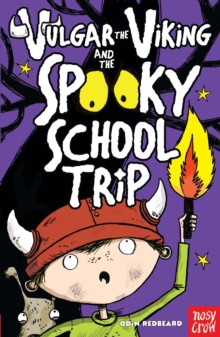 Vulgar the Viking and the Spooky School Trip, Paperback Book