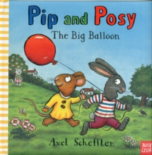Pip and Posy: The Big Balloon, Hardback Book