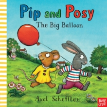Pip and Posy: The Big Balloon, Paperback Book