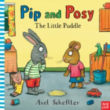 Pip and Posy: The Little Puddle, Board book Book