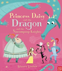 Princess Daisy and the Dragon and the Nincompoop Knights, Paperback Book