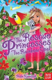 Rescue Princesses: the Rainbow Opal, Paperback Book