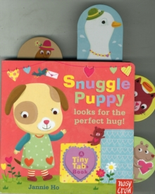 Tiny Tabs: Snuggle Puppy looks for the perfect hug, Board book Book