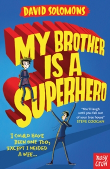 My Brother Is a Superhero : Winner of the Waterstones Children's Book Prize, Paperback / softback Book