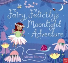 Fairy Felicity's Moonlight Adventure, Paperback Book