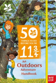 National Trust: 50 Things To Do Before You're 11 3/4, Paperback Book