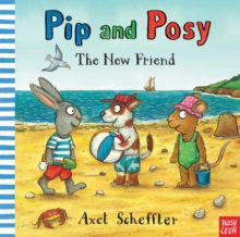 Pip and Posy: The New Friend, Hardback Book