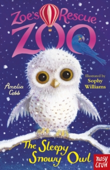 Zoe's Rescue Zoo: the Sleepy Snowy Owl, Paperback Book