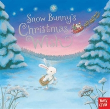 Snow Bunny's Christmas Wish, Board book Book