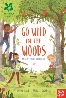 National Trust: Go Wild in the Woods, Hardback Book