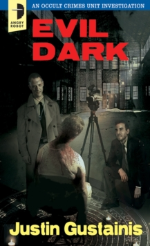 Evil Dark : An Occult Crimes Unit Investigation, Paperback / softback Book